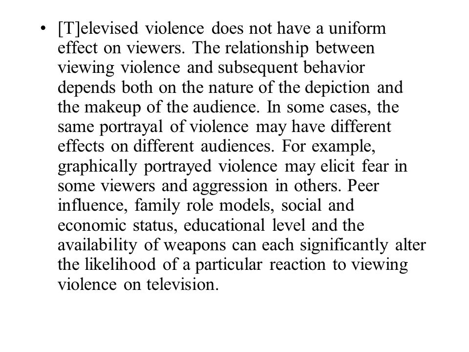 an analysis of the effects of television violence on the audience • the goal of research is often the same in both settings—to explain and predict audience  violence on television  effects – page 5 the violence at .